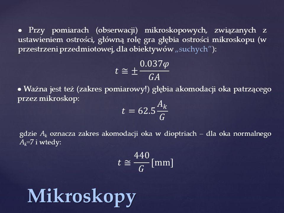 Mikroskopy 𝑡≅± 0.037𝜑 𝐺𝐴 𝑡=62.5 𝐴 𝑘 𝐺 𝑡≅ 440 𝐺 [mm]